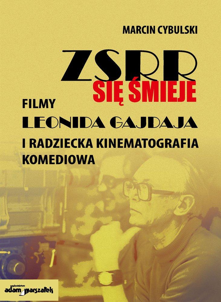 ZSRR się śmieje. Filmy Leonida Gajdaja i radziecka kinematografia komediowa - Ebook (Książka na Kindle) do pobrania w formacie MOBI
