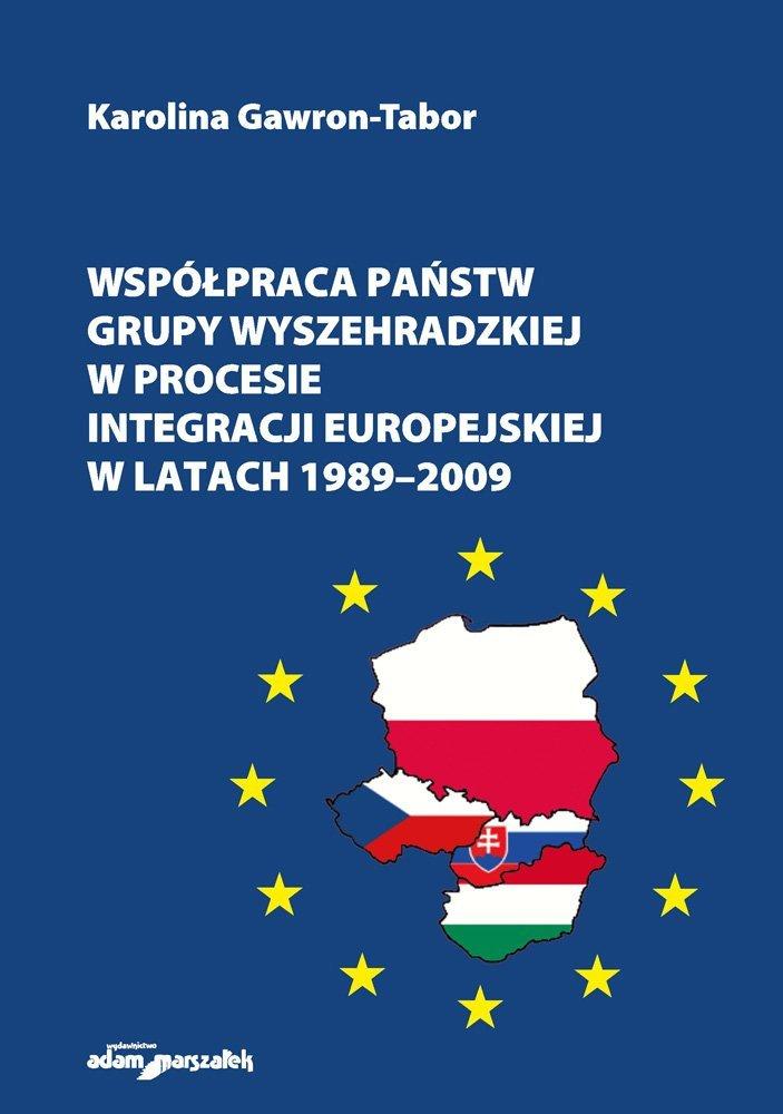 Współpraca państw Grupy Wyszehradzkiej w procesie integracji europejskiej w latach 1989–2009 - Ebook (Książka na Kindle) do pobrania w formacie MOBI