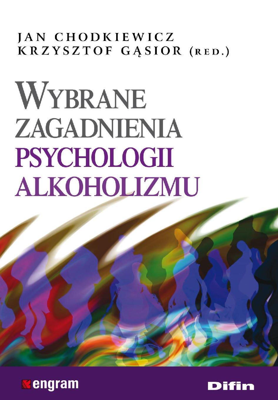 Wybrane zagadnienia psychologii alkoholizmu - Ebook (Książka PDF) do pobrania w formacie PDF