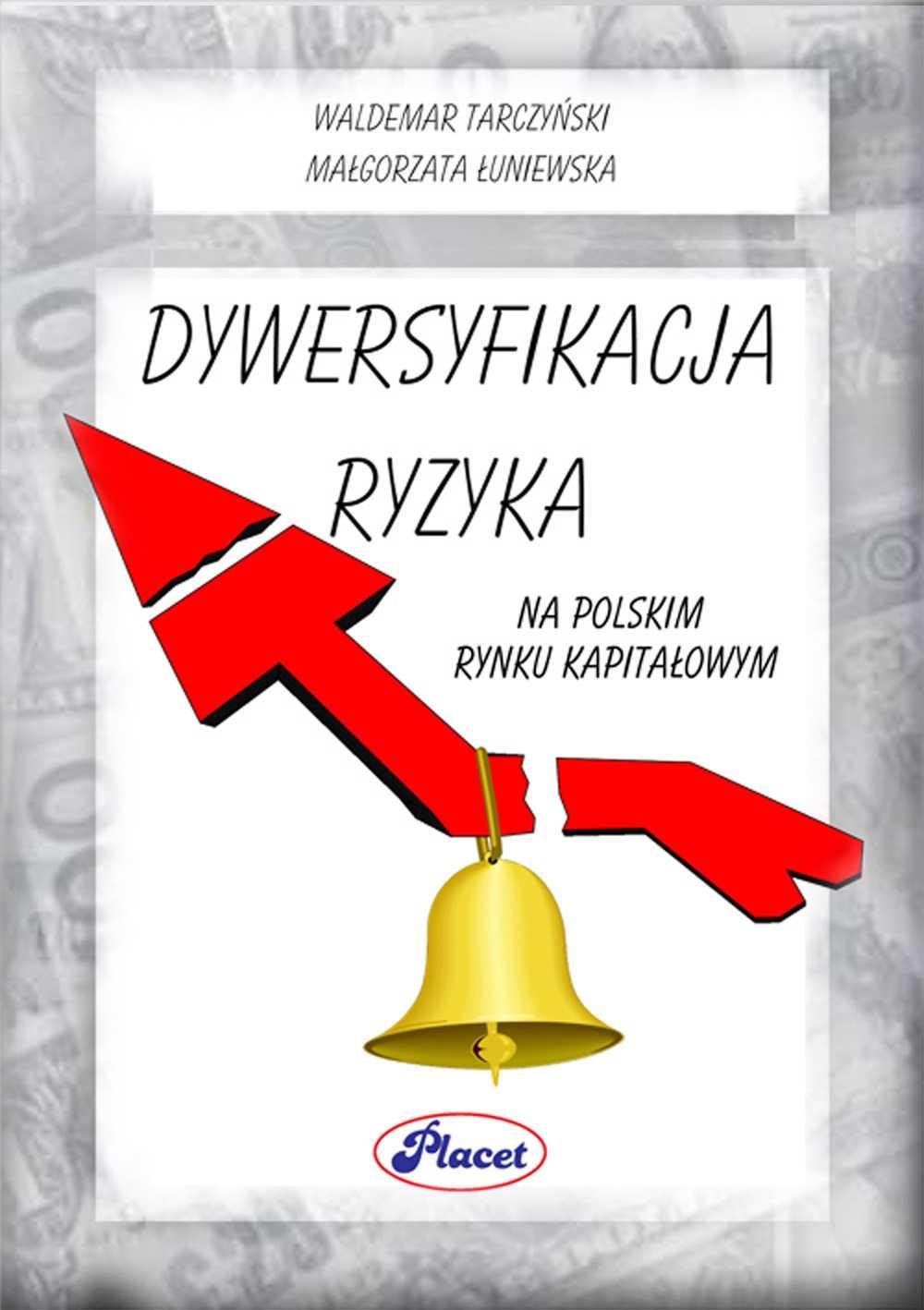 Dywersyfikacja ryzyka na polskim rynku kapitałowym - Ebook (Książka PDF) do pobrania w formacie PDF