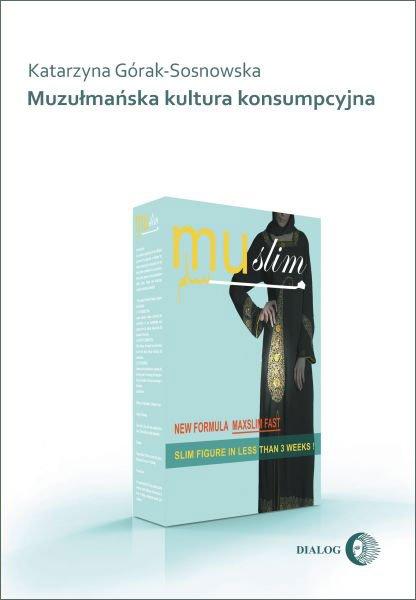 Muzułmańska kultura konsumpcyjna - Ebook (Książka na Kindle) do pobrania w formacie MOBI