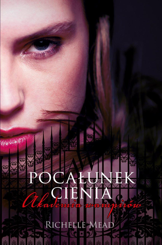 Akademia wampirów 3. Pocałunek cienia - Ebook (Książka na Kindle) do pobrania w formacie MOBI