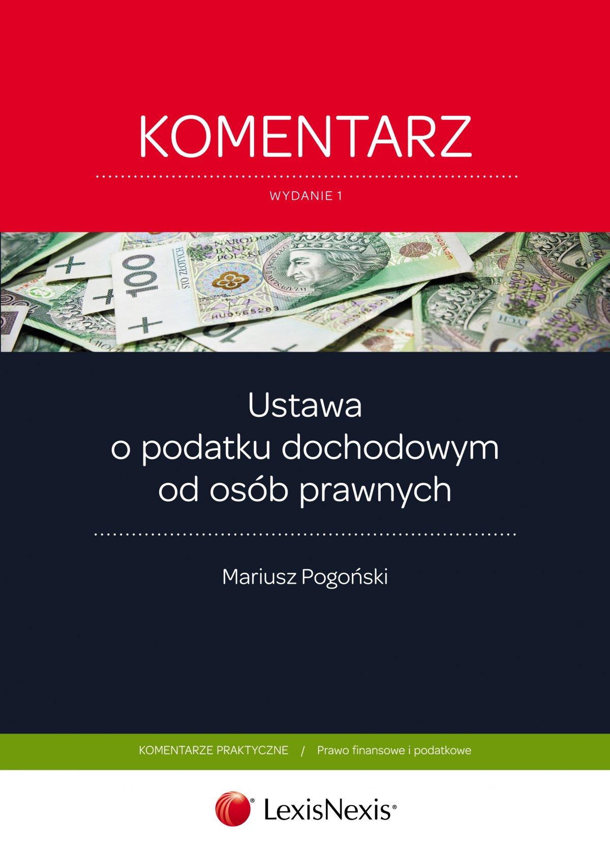 Ustawa o podatku dochodowym od osób prawnych. Komentarz. Wydanie 1 - Ebook (Książka EPUB) do pobrania w formacie EPUB