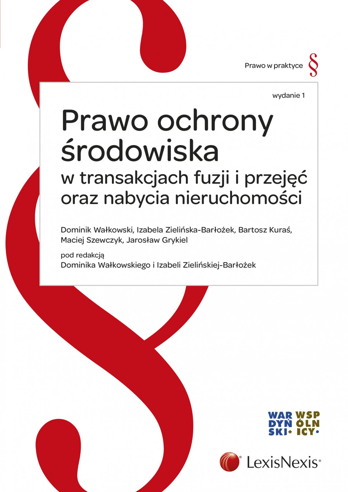 Prawo ochrony środowiska w transakcjach fuzji i przejęć  oraz nabycia nieruchomości. Wydanie 1 - Ebook (Książka EPUB) do pobrania w formacie EPUB