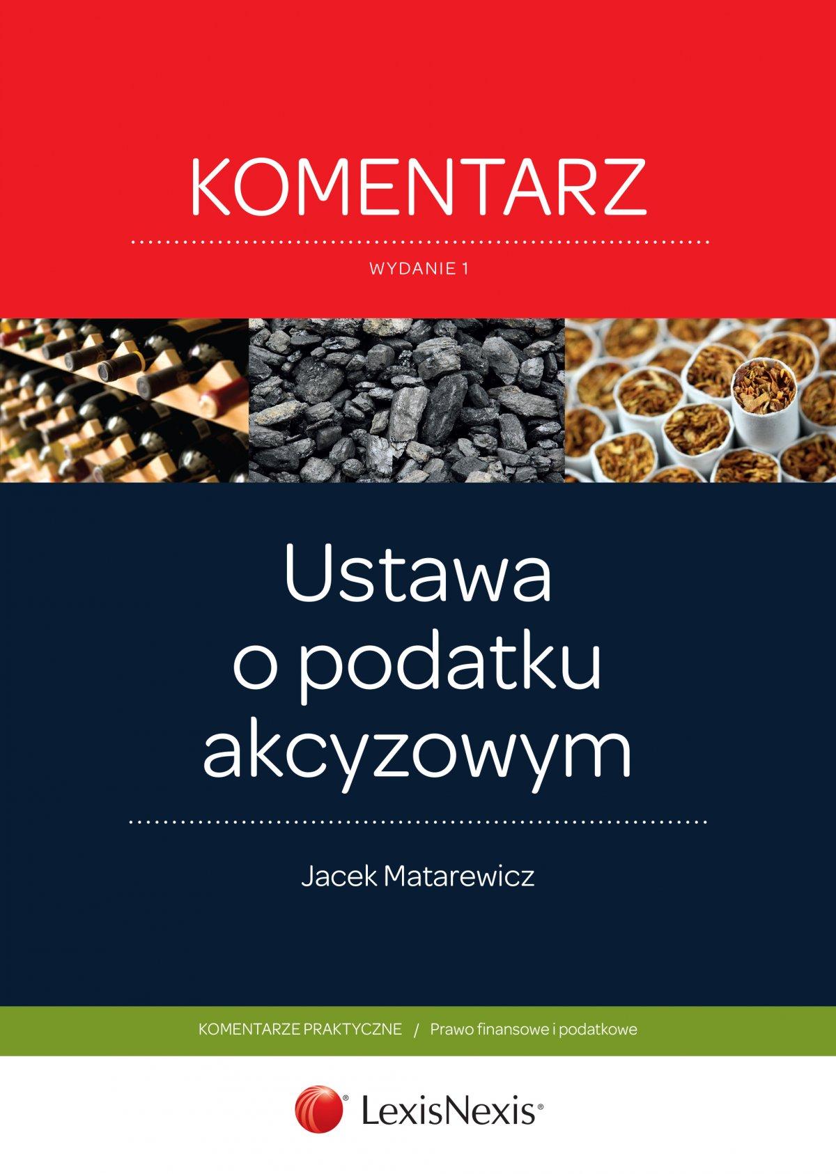 Podatek akcyzowy. Komentarz. Wydanie 1 - Ebook (Książka EPUB) do pobrania w formacie EPUB