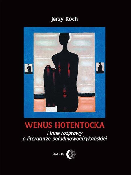 Wenus Hotentocka i inne rozprawy o literaturze południowoafrykańskiej - Ebook (Książka na Kindle) do pobrania w formacie MOBI