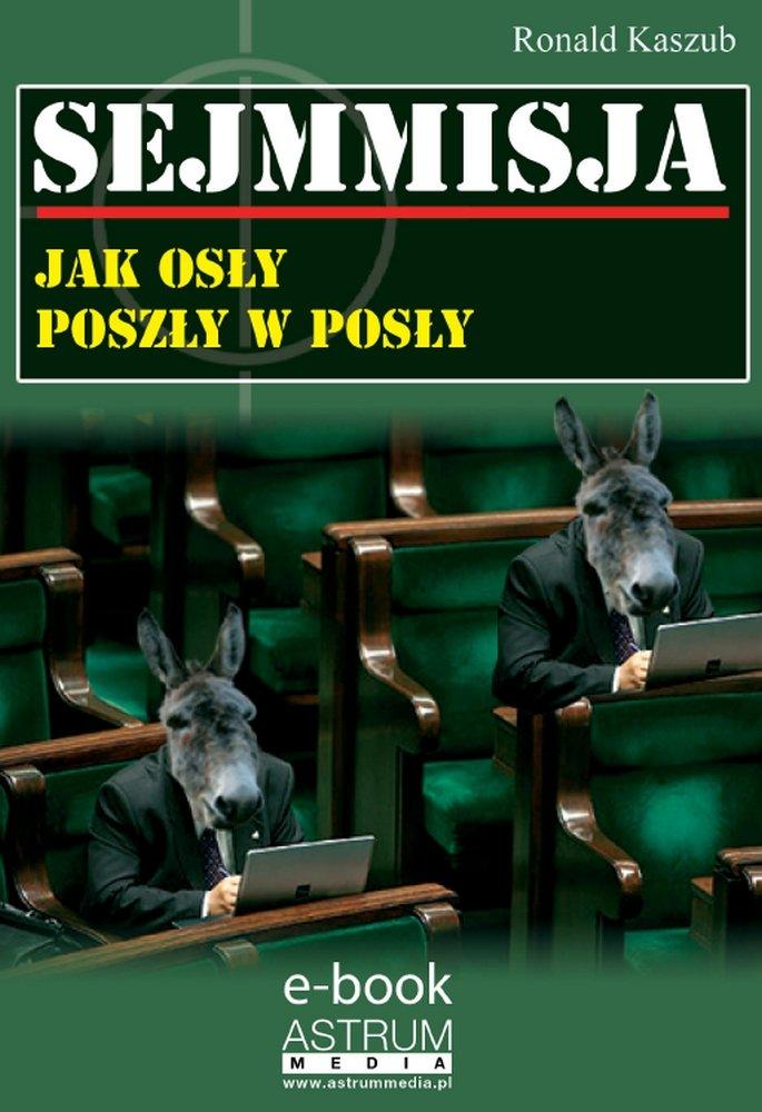 Sejmmisja. Jak osły poszły w posły - Ebook (Książka PDF) do pobrania w formacie PDF