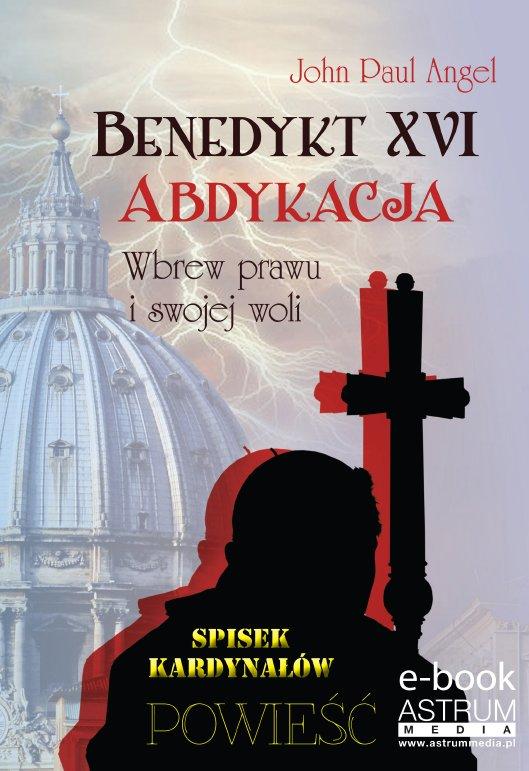 Benedykt XVI. Abdykacja. Wbrew prawu i swojej woli - Ebook (Książka PDF) do pobrania w formacie PDF