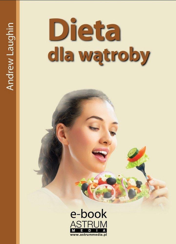 Dieta dla wątroby - Ebook (Książka PDF) do pobrania w formacie PDF