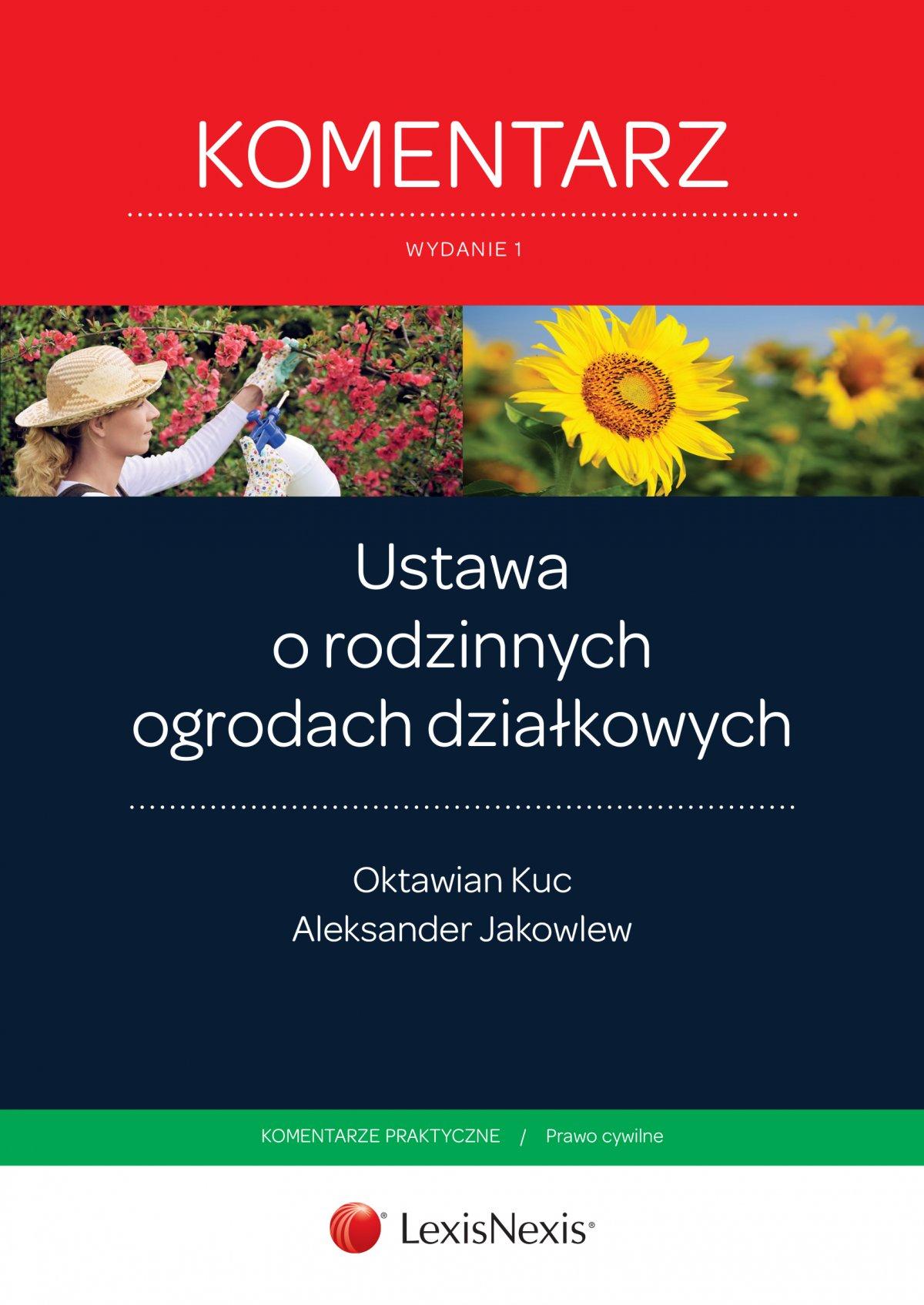 Ustawa o rodzinnych ogrodach działkowych. Komentarz. Wydanie 1 - Ebook (Książka EPUB) do pobrania w formacie EPUB