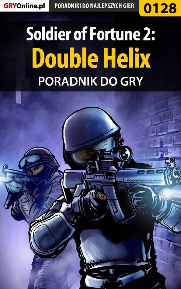 Soldier of Fortune 2: Double Helix - poradnik do gry - Ebook (Książka EPUB) do pobrania w formacie EPUB