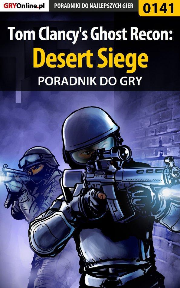 Tom Clancy's Ghost Recon: Desert Siege - poradnik do gry - Ebook (Książka EPUB) do pobrania w formacie EPUB