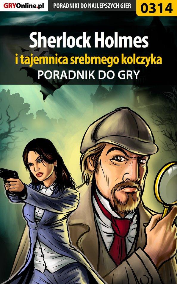 Sherlock Holmes i tajemnica srebrnego kolczyka - poradnik do gry - Ebook (Książka EPUB) do pobrania w formacie EPUB