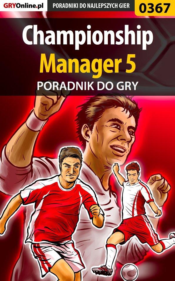 Championship Manager 5 - poradnik do gry - Ebook (Książka EPUB) do pobrania w formacie EPUB