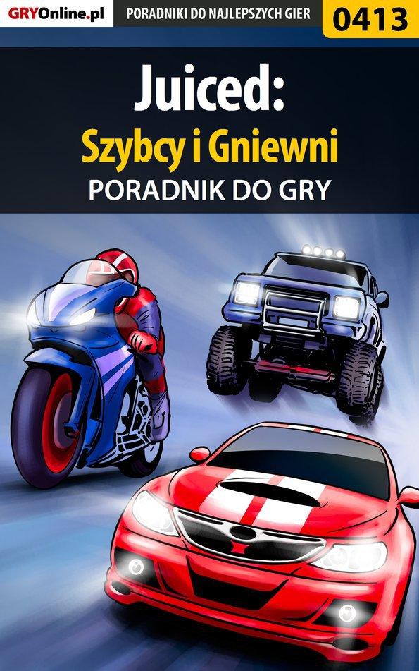 Juiced: Szybcy i Gniewni - poradnik do gry - Ebook (Książka EPUB) do pobrania w formacie EPUB