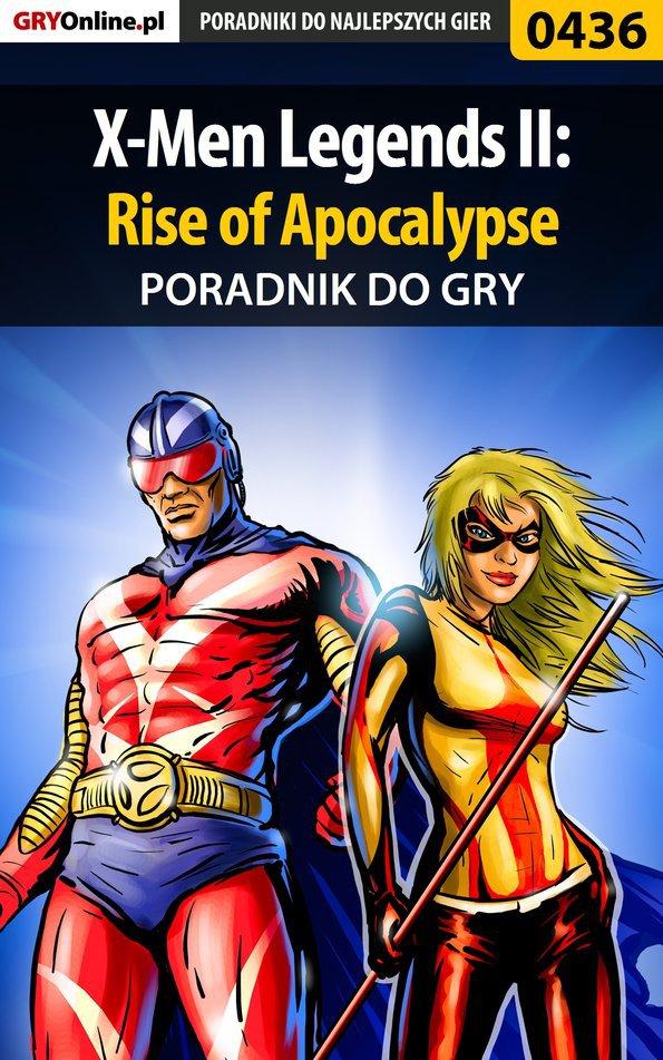 X-Men Legends II: Rise of Apocalypse - poradnik do gry - Ebook (Książka EPUB) do pobrania w formacie EPUB