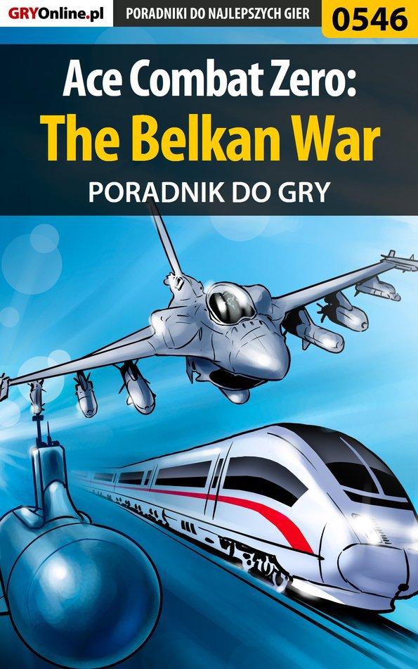 Ace Combat Zero: The Belkan War - poradnik do gry - Ebook (Książka EPUB) do pobrania w formacie EPUB