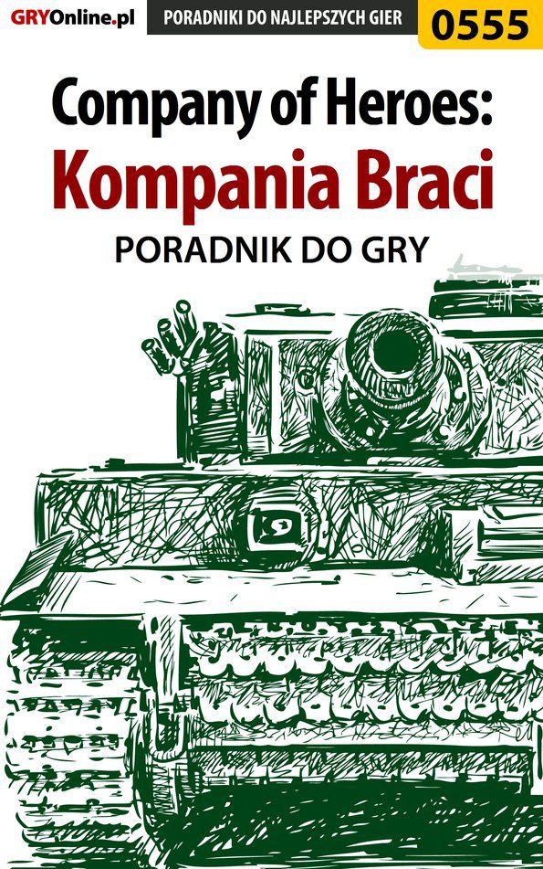 Company of Heroes: Kompania Braci - poradnik do gry - Ebook (Książka EPUB) do pobrania w formacie EPUB