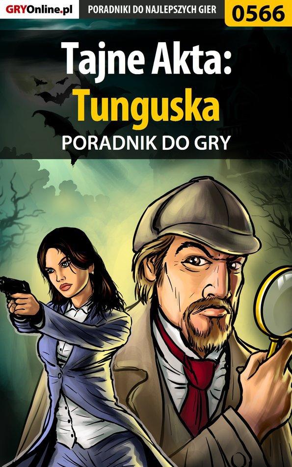 Tajne Akta: Tunguska - poradnik do gry - Ebook (Książka EPUB) do pobrania w formacie EPUB