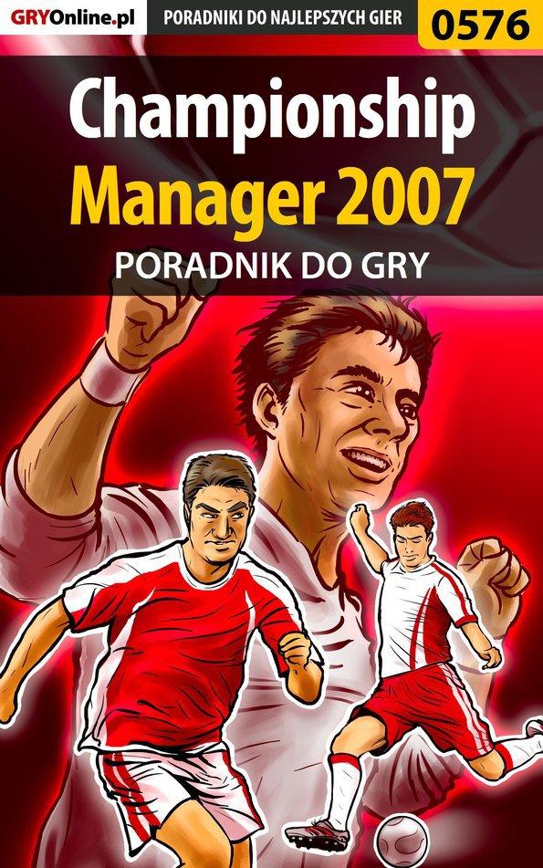 Championship Manager 2007 - poradnik do gry - Ebook (Książka EPUB) do pobrania w formacie EPUB