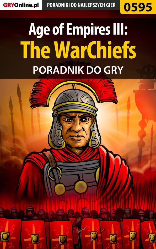 Age of Empires III: The WarChiefs - poradnik do gry - Ebook (Książka EPUB) do pobrania w formacie EPUB