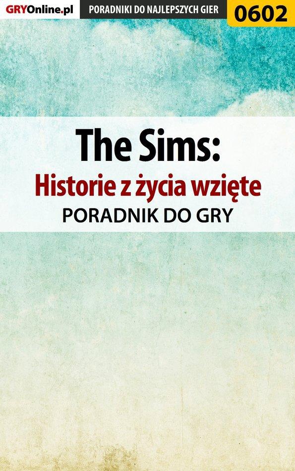 The Sims: Historie z życia wzięte - poradnik do gry - Ebook (Książka EPUB) do pobrania w formacie EPUB