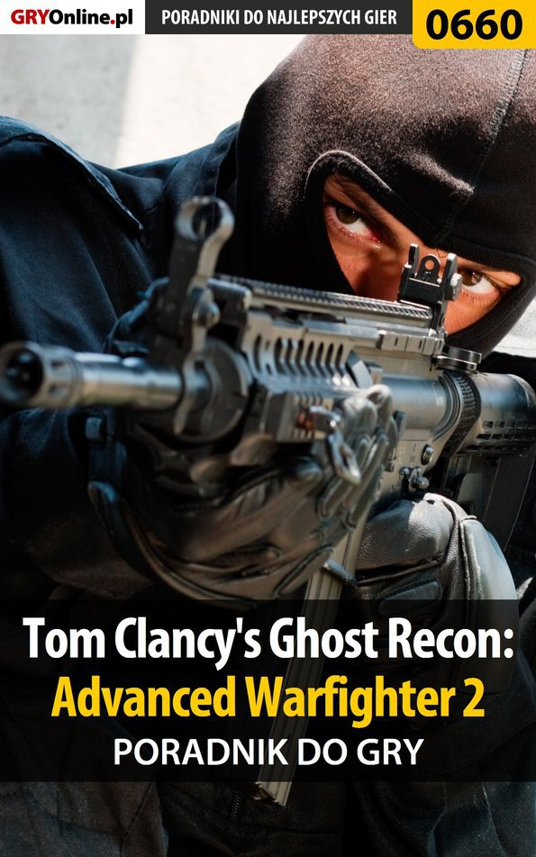 Tom Clancy's Ghost Recon: Advanced Warfighter 2 - poradnik do gry - Ebook (Książka EPUB) do pobrania w formacie EPUB