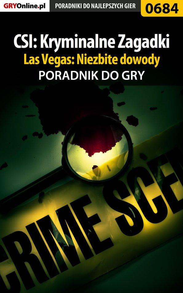 CSI: Kryminalne Zagadki Las Vegas: Niezbite dowody - poradnik do gry - Ebook (Książka EPUB) do pobrania w formacie EPUB