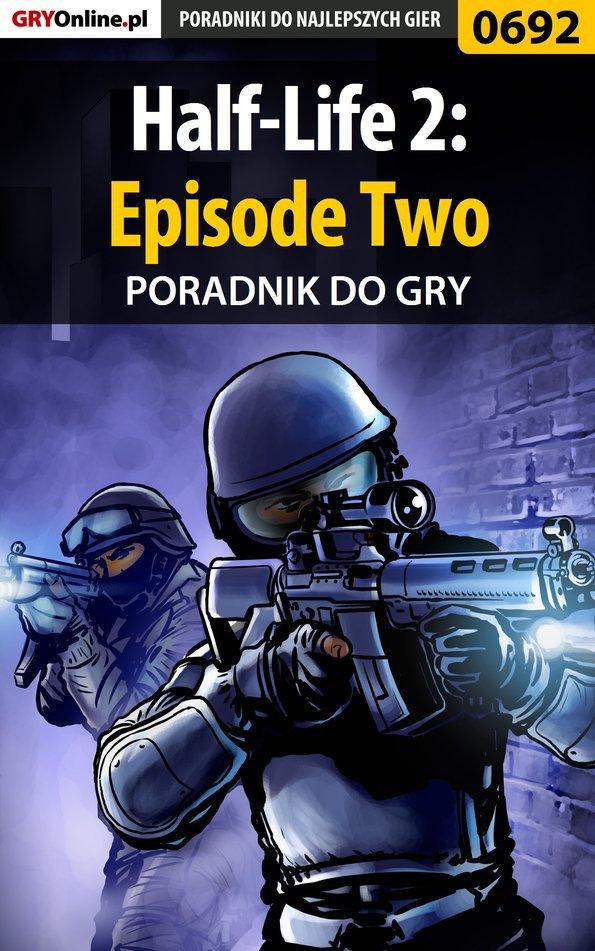 Half-Life 2: Episode Two - poradnik do gry - Ebook (Książka EPUB) do pobrania w formacie EPUB