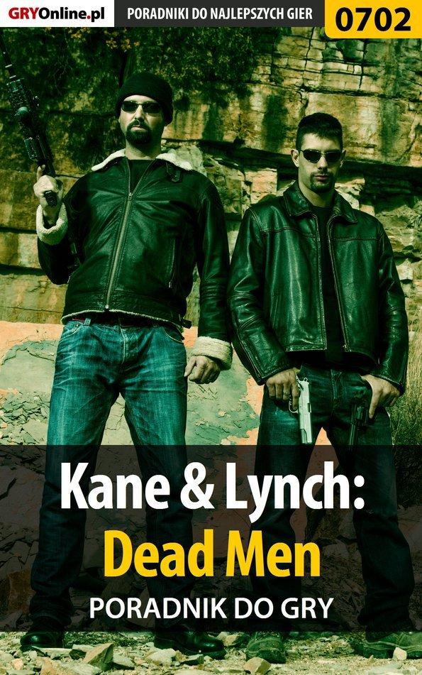 Kane  Lynch: Dead Men - poradnik do gry - Ebook (Książka EPUB) do pobrania w formacie EPUB