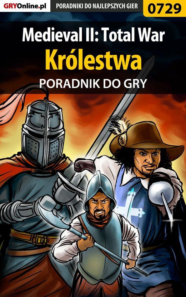 Medieval II: Total War - Królestwa - poradnik do gry - Ebook (Książka EPUB) do pobrania w formacie EPUB