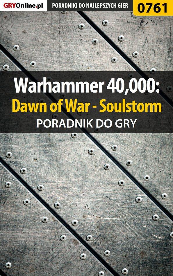 Warhammer 40,000: Dawn of War - Soulstorm - poradnik do gry - Ebook (Książka EPUB) do pobrania w formacie EPUB