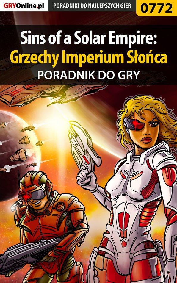 Sins of a Solar Empire: Grzechy Imperium Słońca - poradnik do gry - Ebook (Książka EPUB) do pobrania w formacie EPUB