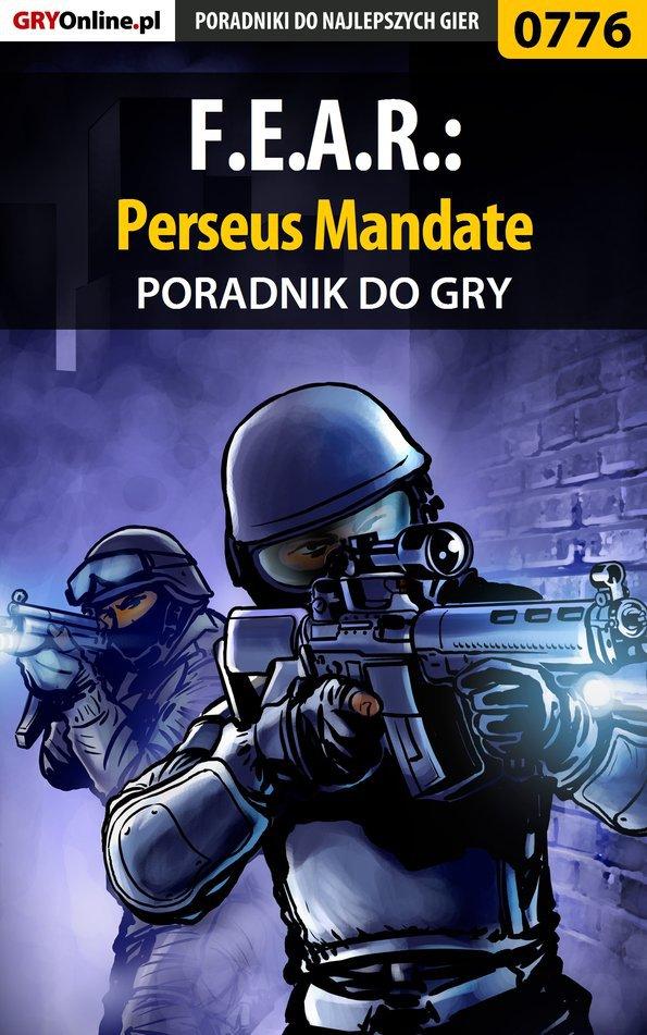 F.E.A.R.: Perseus Mandate - poradnik do gry - Ebook (Książka EPUB) do pobrania w formacie EPUB