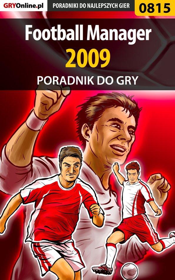Football Manager 2009 - poradnik do gry - Ebook (Książka EPUB) do pobrania w formacie EPUB