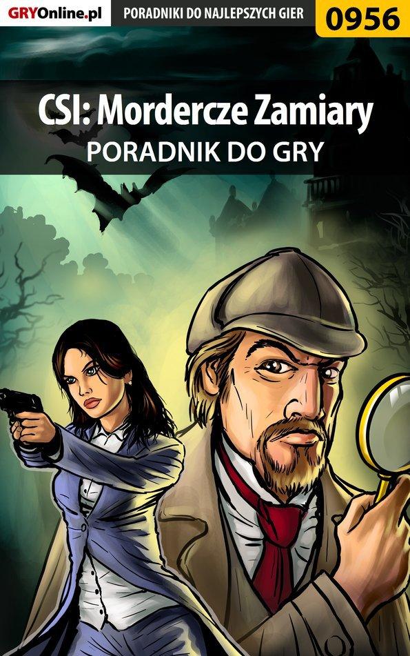 CSI: Mordercze Zamiary - poradnik do gry - Ebook (Książka EPUB) do pobrania w formacie EPUB