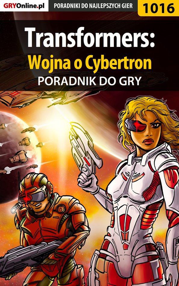 Transformers: Wojna o Cybertron - poradnik do gry - Ebook (Książka EPUB) do pobrania w formacie EPUB