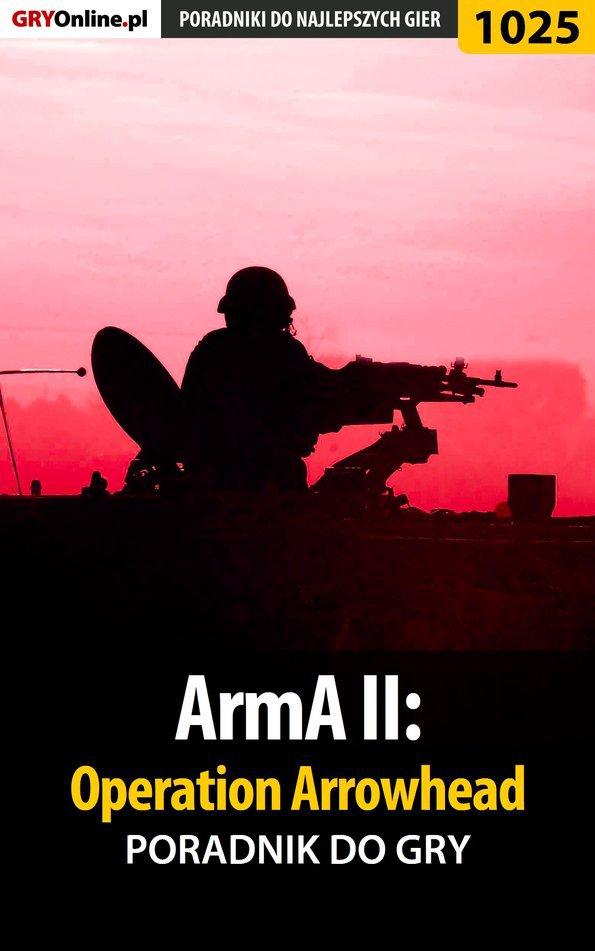 ArmA II: Operation Arrowhead - poradnik do gry - Ebook (Książka EPUB) do pobrania w formacie EPUB