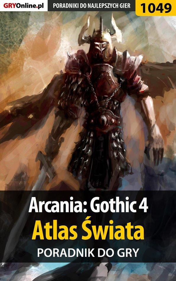 Arcania: Gothic 4 - Atlas Świata - poradnik do gry - Ebook (Książka EPUB) do pobrania w formacie EPUB
