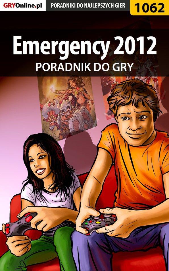 Emergency 2012 - poradnik do gry - Ebook (Książka EPUB) do pobrania w formacie EPUB