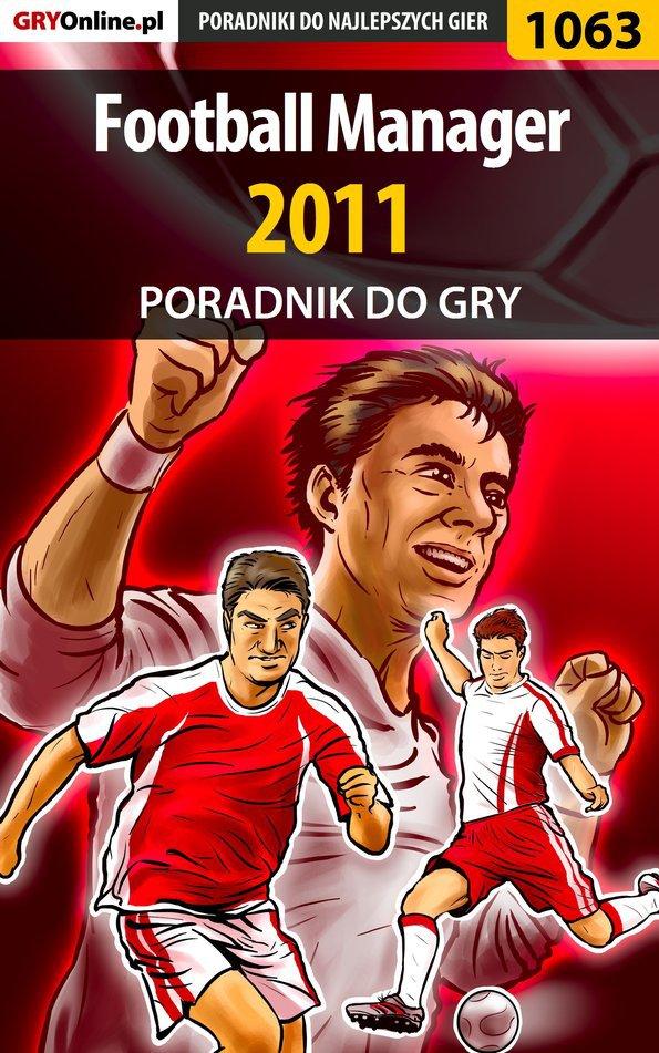Football Manager 2011 - poradnik do gry - Ebook (Książka EPUB) do pobrania w formacie EPUB