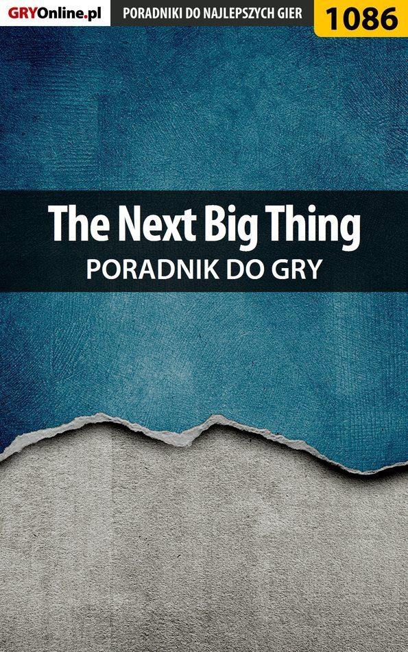 The Next Big Thing - poradnik do gry - Ebook (Książka EPUB) do pobrania w formacie EPUB