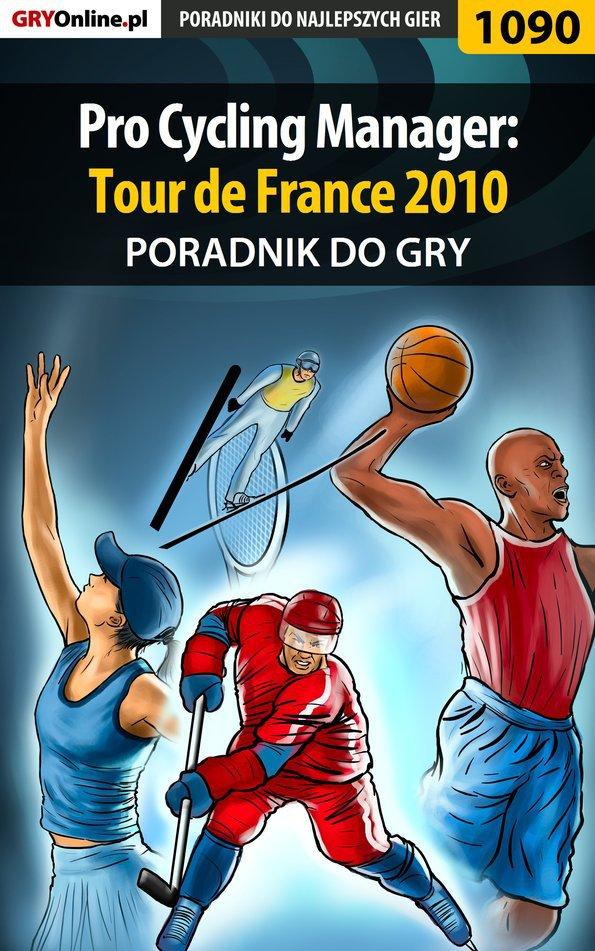 Pro Cycling Manager: Tour de France 2010 - poradnik do gry - Ebook (Książka EPUB) do pobrania w formacie EPUB