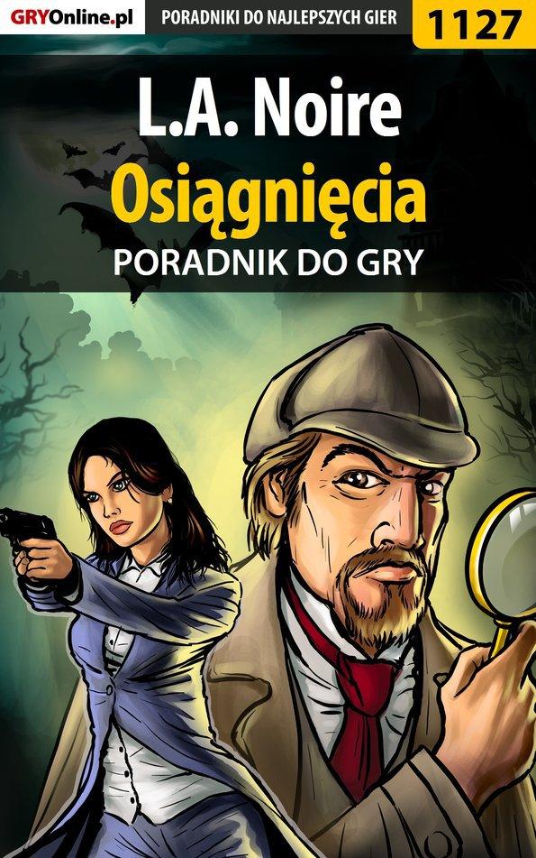 L.A. Noire - osiągnięcia - poradnik do gry - Ebook (Książka EPUB) do pobrania w formacie EPUB