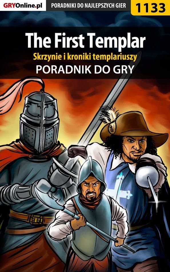 The First Templar - skrzynie i kroniki templariuszy - poradnik do gry - Ebook (Książka EPUB) do pobrania w formacie EPUB