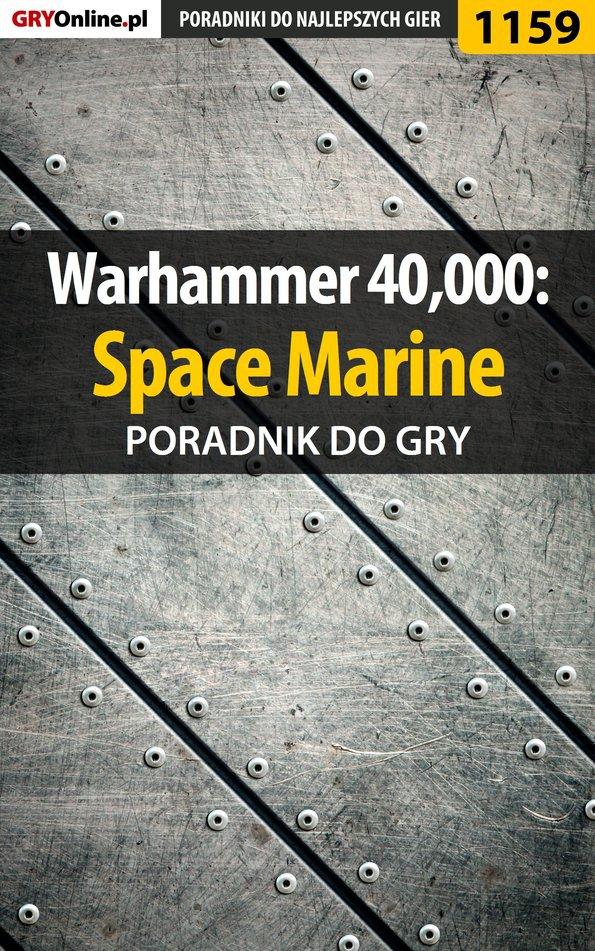 Warhammer 40,000: Space Marine - poradnik do gry - Ebook (Książka EPUB) do pobrania w formacie EPUB