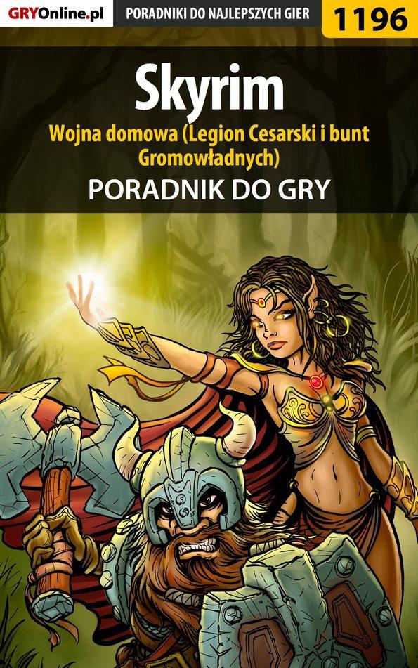 Skyrim - wojna domowa (Legion Cesarski i bunt Gromowładnych) - poradnik do gry - Ebook (Książka EPUB) do pobrania w formacie EPUB