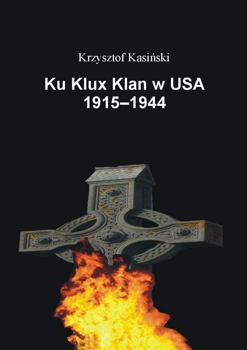 Ku Klux Klan w USA 1915-1944 - Ebook (Książka EPUB) do pobrania w formacie EPUB