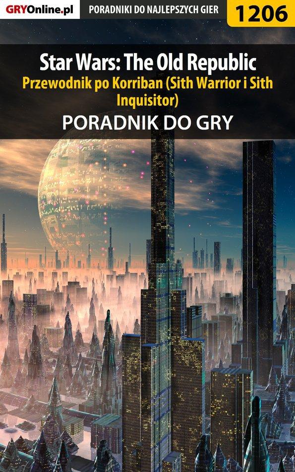 Star Wars: The Old Republic - przewodnik po Korriban (Sith Warrior i Sith Inquisitor) - poradnik do gry - Ebook (Książka EPUB) do pobrania w formacie EPUB