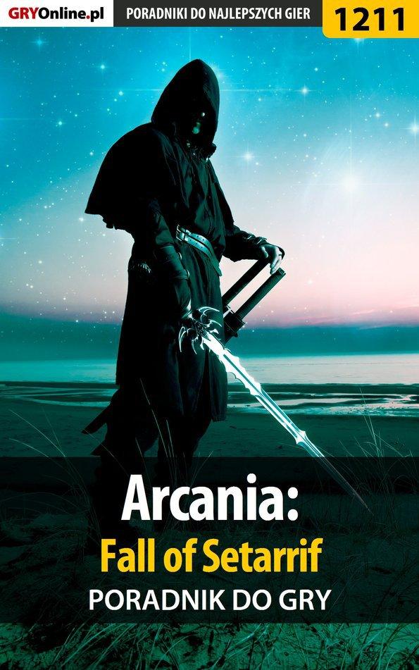 Arcania: Fall of Setarrif - poradnik do gry - Ebook (Książka EPUB) do pobrania w formacie EPUB